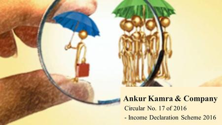 Ankur Kamra & Company Circular No. 17 of 2016 - Income Declaration Scheme 2016.