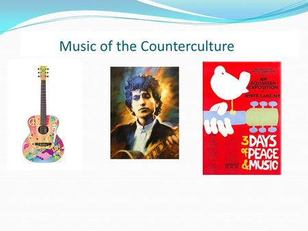 Music of the Counterculture. Key Figures The Beatles The Mamas & The Papas Jimi Hendrix Experience The Beach Boys Bob Dylan.