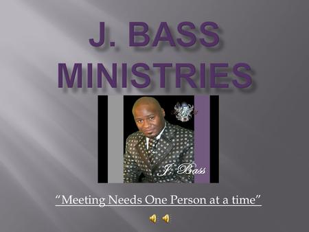 """Meeting Needs One Person at a time"" FREE Advertisement Until August"