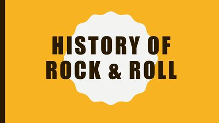 HISTORY OF ROCK & ROLL. History of Rock and Roll Video How did we get from this...To this...