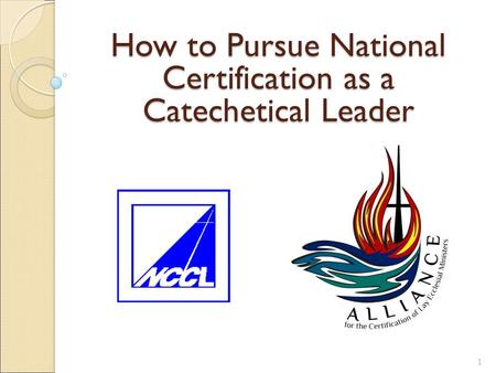 1 How to Pursue National Certification as a Catechetical Leader.