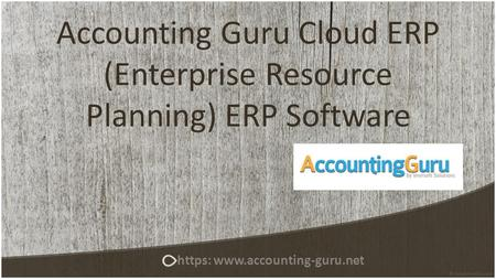 Accounting Guru Cloud ERP (Enterprise Resource Planning) ERP Software https: