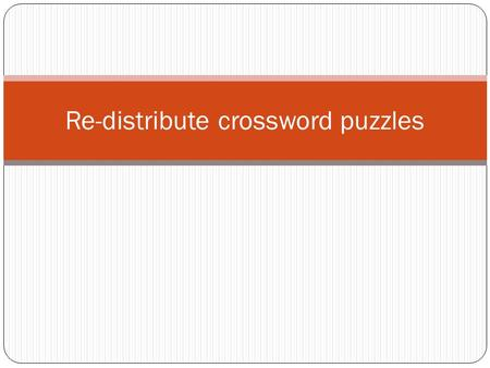 Re-distribute crossword puzzles. 1 st and 2 nd Conjugations ONLY The Future Tense.