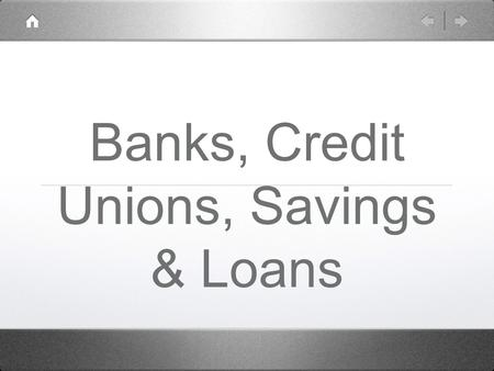 Banks, Credit Unions, Savings & Loans. Vocabulary Transactional Account - A deposit account at a financial institution which allows its users to access.