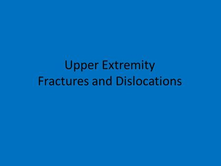 Upper Extremity Fractures and Dislocations. Clavicle Fracture Epidemiology: – Clavicle fractures account for 2.6% to 12% of all fractures and for 44%