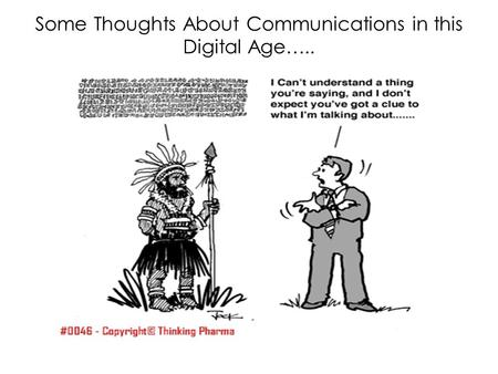 Some Thoughts About Communications in this Digital Age…..