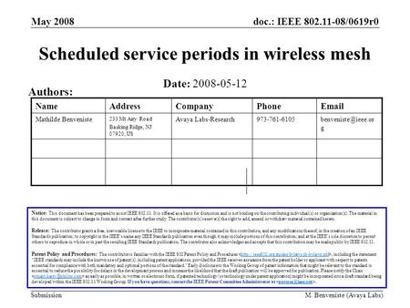 Doc.: IEEE 802.11-08/0619r0 Submission May 2008 M. Benveniste (Avaya Labs) Scheduled service periods in wireless mesh Notice: This document has been prepared.