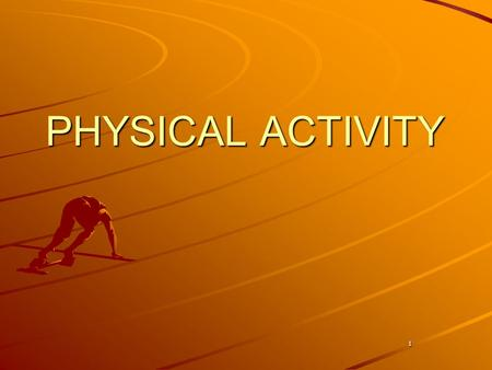 1 PHYSICAL ACTIVITY. 2 What is Physical Activity? Any bodily movement produced by skeletal muscles that results in energy expenditure.
