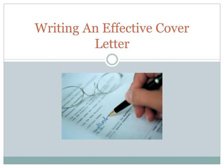 Writing An Effective Cover Letter. Purpose The purpose of a cover letter is to tell a prospective employer what you can do and why you feel you are qualified.