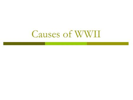 Causes of WWII. I. Economic Depression and Instability A. Depression: Countries were not prepared to defend themselves due to Depression in the 1930s.