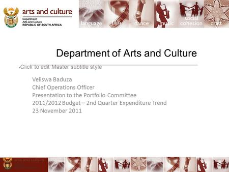 Click to edit Master subtitle style Department of Arts and Culture Veliswa Baduza Chief Operations Officer Presentation to the Portfolio Committee 2011/2012.