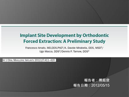 報告者:傅超俊 報告日期: 2012/05/15. Introduction  a high incidence of discrepancies in gingival margin levels between an implant crown and the contralateral natural.