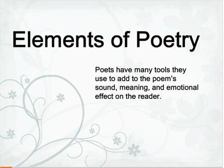 Assignment Create a poetry sampler presentation. For each of the following poetry elements, include a segment of a poem.