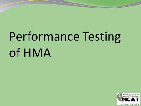 Performance Testing of HMA. 2 Learning Objectives After this class, you will be able to … Describe goals of performance testing Describe factors considered.