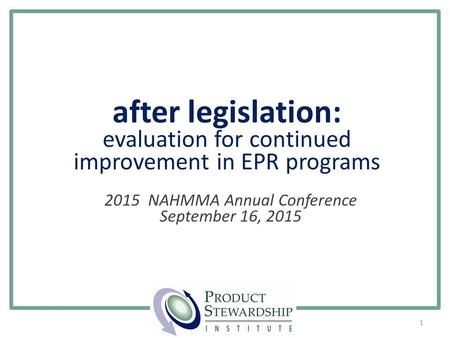 1 after legislation: evaluation for continued improvement in EPR programs 2015 NAHMMA Annual Conference September 16, 2015.