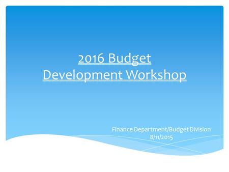 Finance Department/Budget Division 8/11/2015.  Summary of 2014 Financial Results  Review Capital Program (presented June 9)  Overall City Manager Perspective.