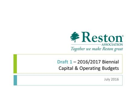 Draft 1 – 2016/2017 Biennial Capital & Operating Budgets July 2016.