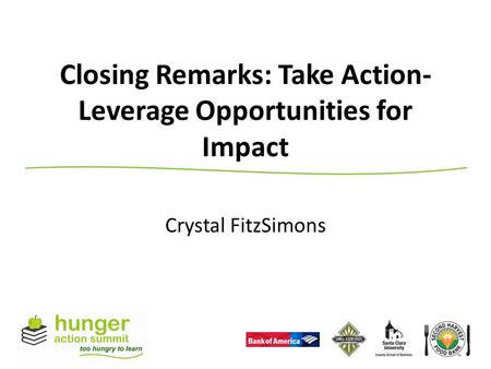Closing Remarks: Take Action- Leverage Opportunities for Impact Crystal FitzSimons.