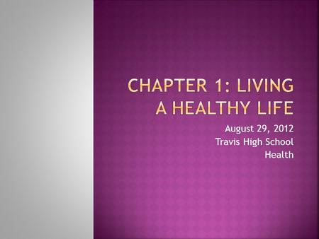 "August 29, 2012 Travis High School Health.  ""How are you?""  Health  Combination of physical, mental/emotional, and social well-being  Never get sick?"