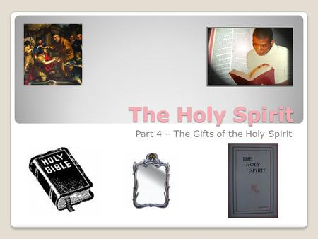 The Holy Spirit Part 4 – The Gifts of the Holy Spirit.