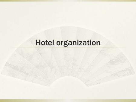 Hotel organization. ABC HOTELRoomsF&BAdminstration.