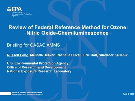 Review of Federal Reference Method for Ozone: Nitric Oxide-Chemiluminescence Office of Research and Development National Exposure Research Laboratory April.