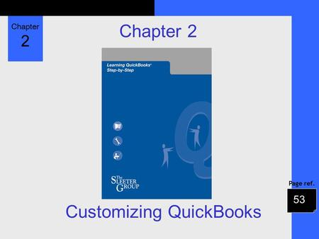 Chapter 2 Page ref. Chapter 2 Customizing QuickBooks 53.