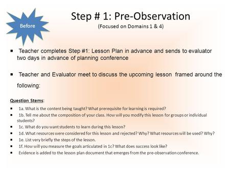  Teacher completes Step #1: Lesson Plan in advance and sends to evaluator two days in advance of planning conference  Teacher and Evaluator meet to discuss.