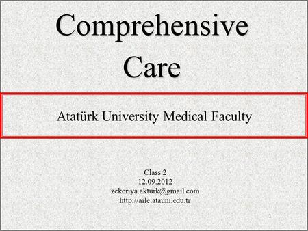 1 ComprehensiveCare Class 2 12.09.2012  Atatürk University Medical Faculty.