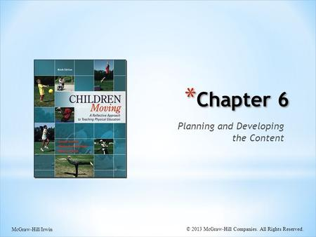 * Chapter 6 Planning and Developing the Content McGraw-Hill/Irwin © 2013 McGraw-Hill Companies. All Rights Reserved.