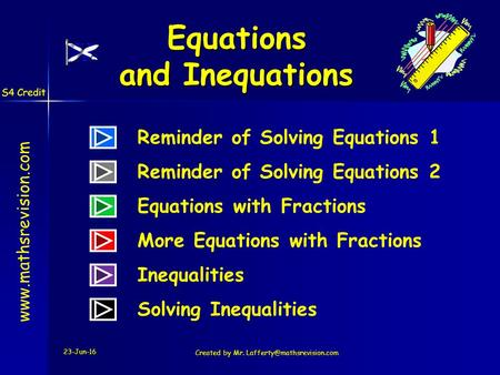S4 Credit 23-Jun-16 Created by Mr. Equations and Inequations Reminder of Solving Equations 1 Inequalities.