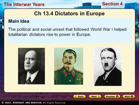 Section 4 The Interwar Years Main Idea The political and social unrest that followed World War I helped totalitarian dictators rise to power in Europe.