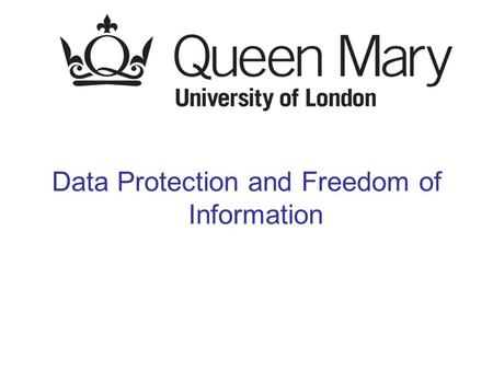 Data Protection and Freedom of Information. Objectives Describe the main points of the Data Protection Act 1998 and Freedom of Information Act 2000 Illustrate.