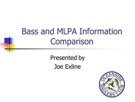 Bass and MLPA Information Comparison Presented by Joe Exline.