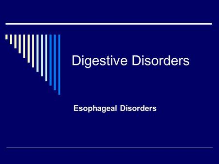 Digestive Disorders Esophageal Disorders.  Esophagus  The organ which moves food from the pharynx to the stomach  Moves food through the process of.