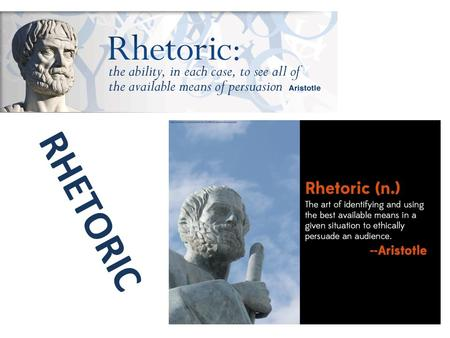 RHETORIC. Some key words: PERSUASIONMOTIVATIONSPEAKING WRITINGDISCOURSEARGUMENT INFORMEXAGGERATION ART OF DISCOURSE EMOTIONAL RESPONSE Some key words: