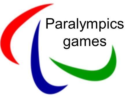 Paralympics games.  Paralympics games-  international sports competitions  for peoplewith disabilities. Tradi-  tionally hold after the Olympic 