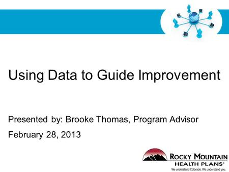 Free Powerpoint Templates Page 1 Using Data to Guide Improvement Presented by: Brooke Thomas, Program Advisor February 28, 2013.