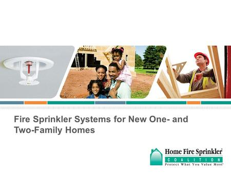 Fire Sprinkler Systems for New One- and Two-Family Homes.