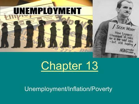 Chapter 13 Unemployment/Inflation/Poverty. Employment Employment is considered if: * You work at least one or more hours * Work without pay in a family.