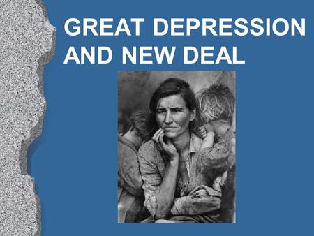 GREAT DEPRESSION AND NEW DEAL. Great Depression and New Deal l Causes –Uneven distribution of income –Easy Credit - High debt –Unbalanced foreign trade.