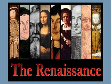 Renaissance Essential Question: What characteristics distinguish the Renaissance from the Middle Ages?