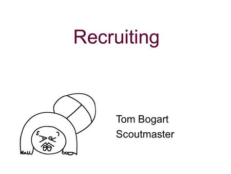 Recruiting Tom Bogart Scoutmaster. N5-347-11-1 2 Establishing the Need 30 X 30 48.
