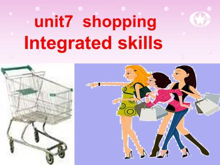 unit7 shopping Integrated skills 复习 一、用 some, any 填空: 1. Is there _______ paper on your desk? 2. He doesn't have _______ brothers. 3. We need _______.