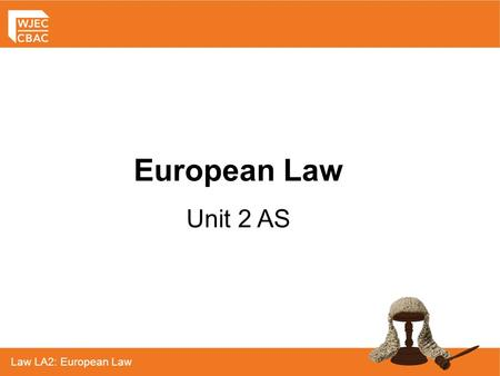 Law LA2: European Law European Law Unit 2 AS. Explain the impact of the European Convention on Human Rights on the legal system of England & Wales – please.