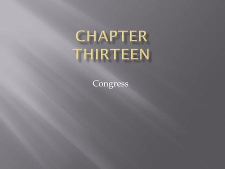 Congress. 13 | 2  The purpose of this chapter is to describe the roles and organization of Congress. After reading and reviewing the material in this.