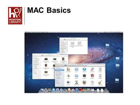 MAC Basics. Objectives To navigate the basic functions on a Mac Create a file shortcut Personalize your dock MAC Basics.