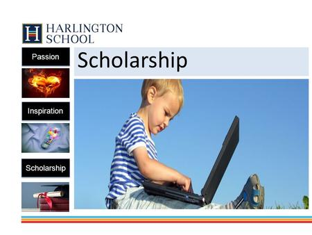 Passion Inspiration Scholarship. Habits of a SUCCESSFUL SCHOLAR Being a successful scholar involves: Consistency in attendance, producing quality work.