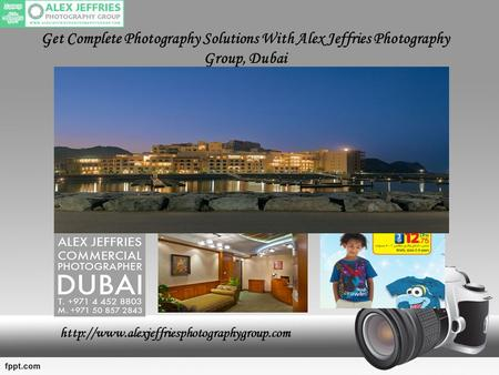 Get Complete Photography Solutions With Alex Jeffries Photography Group, Dubai
