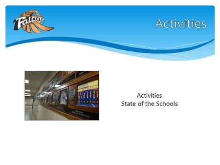 Activities State of the Schools. New eligibility expectations Participation Trends: Gender and Seasons Acknowledgements.